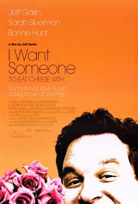 I Want Someone to Eat Cheese With - 11 x 17 Movie Poster - Style A