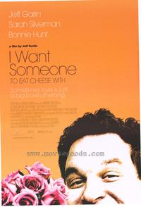 I Want Someone to Eat Cheese With - 43 x 62 Movie Poster - Bus Shelter Style A