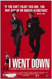 I Went Down - 43 x 62 Movie Poster - Bus Shelter Style A