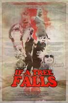 If a Tree Falls - 43 x 62 Movie Poster - Bus Shelter Style A