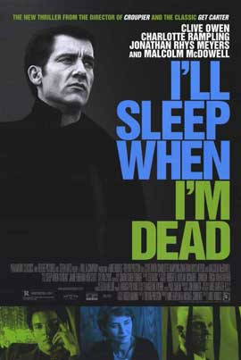I'll Sleep When I'm Dead - 11 x 17 Movie Poster - Style A