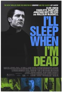I'll Sleep When I'm Dead - 43 x 62 Movie Poster - Bus Shelter Style A