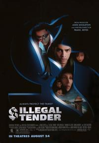 Illegal Tender - 43 x 62 Movie Poster - Bus Shelter Style B