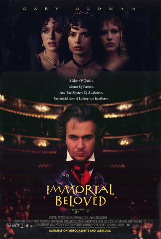 immortal beloved the movie Immortal beloved is a biographical account of ludwig van beethoven's (gary oldman) life and loves, in the form of a fictionalized treatment of an enigmatic letter to his immortal beloved that was found after his death (the letter, the mystery about the addressee's identity, and a great many other aspects of beethoven's life, are treated.