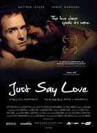 Just Say Love - 11 x 17 Movie Poster - Style A