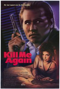 Kill Me Again - 11 x 17 Movie Poster - Style B