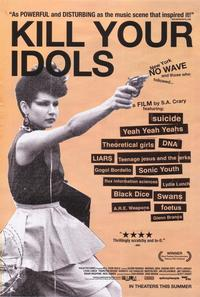 Kill Your Idols - 43 x 62 Movie Poster - Bus Shelter Style A