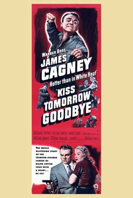 Kiss Tomorrow Goodbye - 27 x 40 Movie Poster - Style A
