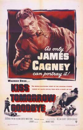 Kiss Tomorrow Goodbye - 11 x 17 Movie Poster - Style B