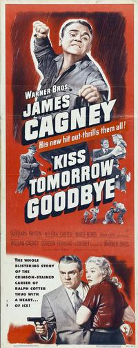 Kiss Tomorrow Goodbye - 14 x 36 Movie Poster - Insert Style A