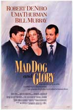 Mad Dog and Glory - Movie Poster - Reproduction - 11 x 17 Style A