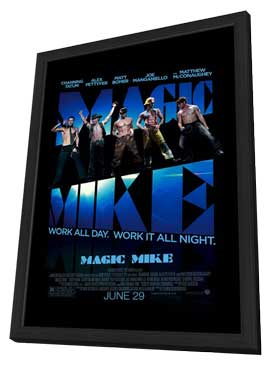 Magic Mike - 27 x 40 Movie Poster - Style A - in Deluxe Wood Frame