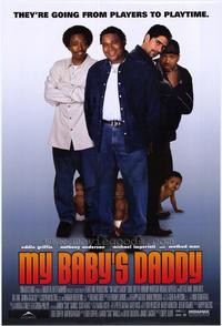 My Baby's Daddy - 43 x 62 Movie Poster - Bus Shelter Style A