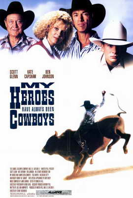 My Heroes Have Always Been Cowboys - 11 x 17 Movie Poster - Style A