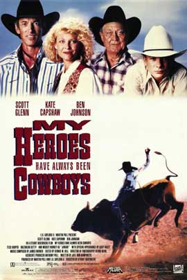 My Heroes Have Always Been Cowboys - 11 x 17 Movie Poster - Style C