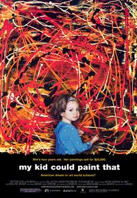 My Kid Could Paint That - 43 x 62 Movie Poster - Bus Shelter Style A