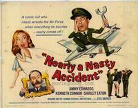 Nearly a Nasty Accident - 22 x 28 Movie Poster - Half Sheet Style A