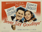 Never Say Goodbye - 11 x 14 Movie Poster - Style B
