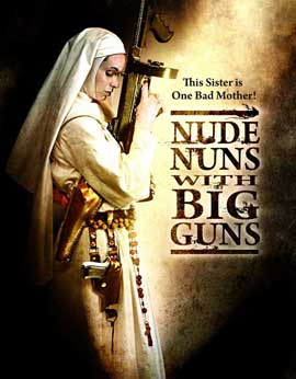 Nude Nuns with Big Guns - 11 x 17 Movie Poster - Style B