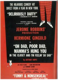 Oh Dad Poor Dad Mamma's Hung You In The Closet And I'm Feelin' So Sad (Broadway) - 11 x 17 Poster - Style A