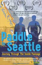 Paddle to Seattle: Journey Through the Inside Passage