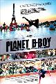 Planet B-Boy - 11 x 17 Movie Poster - Canadian Style A