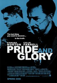 Pride and Glory - 43 x 62 Movie Poster - Bus Shelter Style A