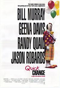 Quick Change - 43 x 62 Movie Poster - Bus Shelter Style A