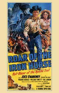 Roar of the Iron Horse - 43 x 62 Movie Poster - Bus Shelter Style A