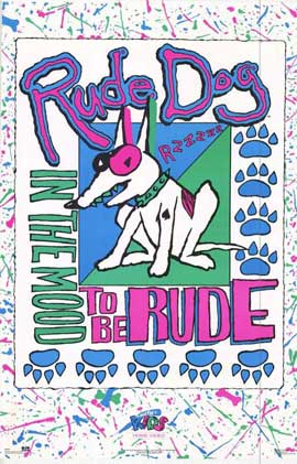 Rude Dog In The Mood to be Rude - 27 x 40 Movie Poster - Style A