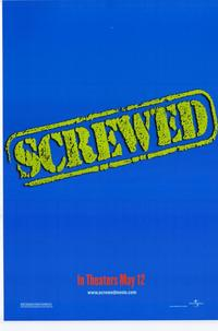 Screwed - 11 x 17 Movie Poster - Style C