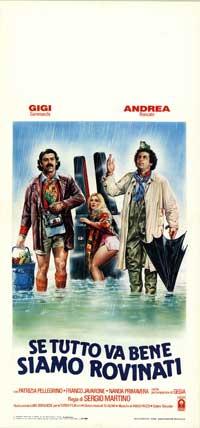 Se tutto va bene siamo rovinati - 13 x 28 Movie Poster - Italian Style A