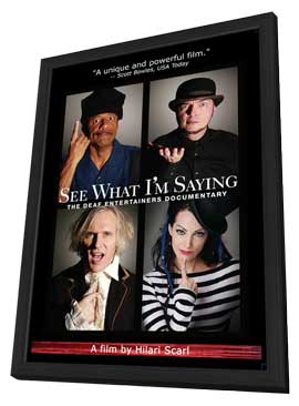 See What I'm Saying: The Deaf Entertainers Documentary - 11 x 17 Movie Poster - Style A - in Deluxe Wood Frame