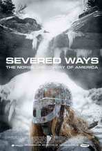 Severed Ways: The Norse Discovery of America - 11 x 17 Movie Poster - Style A