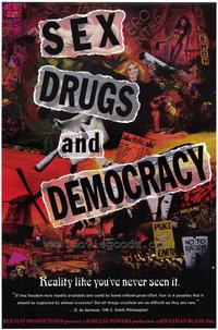Sex, Drugs and Democracy - 43 x 62 Movie Poster - Bus Shelter Style A