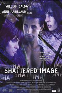 Shattered Image - 11 x 17 Movie Poster - Style A