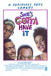 She's Gotta Have It - 43 x 62 Movie Poster - Bus Shelter Style A