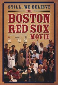 Still We Believe: The Boston Red Sox Movie - 11 x 17 Movie Poster - Style A