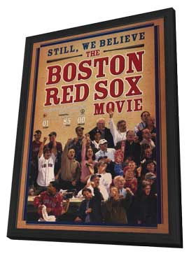 Still We Believe: The Boston Red Sox Movie - 11 x 17 Movie Poster - Style A - in Deluxe Wood Frame