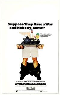 Suppose They Gave a War and Nobody Came? - 11 x 17 Movie Poster - Style B