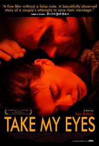 Take My Eyes - 43 x 62 Movie Poster - Bus Shelter Style A
