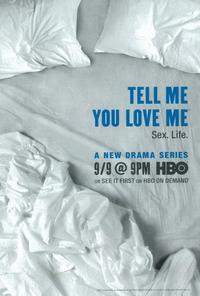 Tell Me You Love Me - 27 x 40 TV Poster - Style A