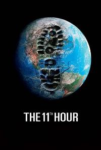 The 11th Hour - 43 x 62 Movie Poster - Bus Shelter Style B