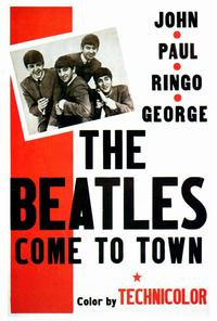 The Beatles Come To Town - 27 x 40 Movie Poster - Style A