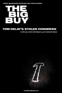 The Big Buy: Tom DeLay's Stolen Congress - 43 x 62 Movie Poster - Bus Shelter Style A