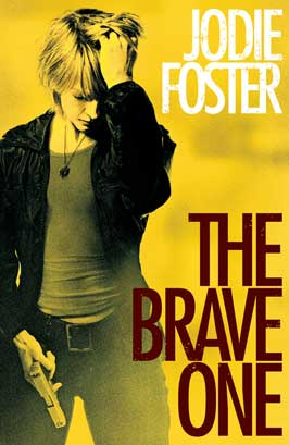 The Brave One - 11 x 17 Movie Poster - Style C