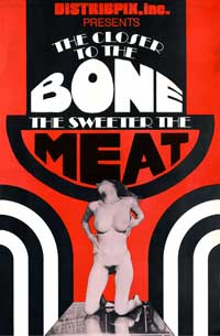 The Closer to the Bone the Sweeter the Meat - 11 x 17 Movie Poster - Style A