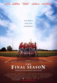 The Final Season - 43 x 62 Movie Poster - Bus Shelter Style A