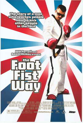 The Foot Fist Way - 27 x 40 Movie Poster - Style A
