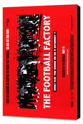 The Football Factory - 27 x 40 Movie Poster - Style A - Museum Wrapped Canvas
